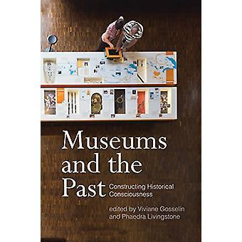 Musées et le passé - la conscience historique construction par Vivian