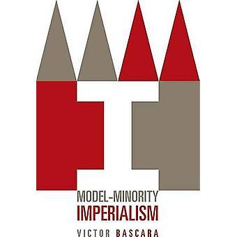 Modell-Minderheit Imperialismus von Victor Bascara - 9780816645121 Buch