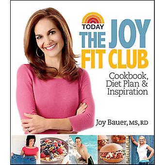 Joy Fit Club - Cookbook - Diet Plan and Inspiration by Joy Bauer - 978
