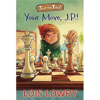 Your Move - J.P.! by Lois Lowry - 9781328750679 Book