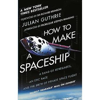 How to Make a Spaceship - A Band of Renegades - an Epic Race and the B