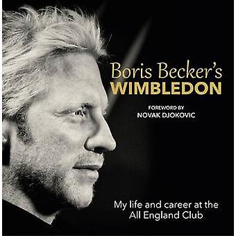 Boris Becker's Wimbledon - My Life and Career at the All England Club