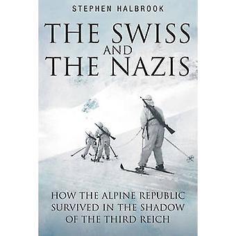 Les suisses et les Nazis - comment la République Alpine ont survécu à l'alose