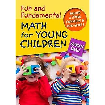 Kul och grundläggande matematik för små barn - bygga en stark stiftelse