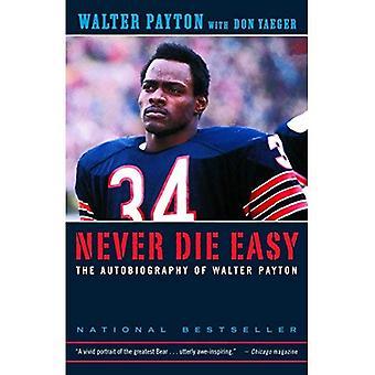 Ne jamais mourir facile: L'autobiographie de Walter Payton