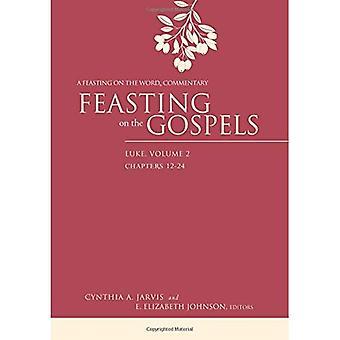 Festejando en los evangelios, Lucas: volumen 2: un festín del palabra comentario