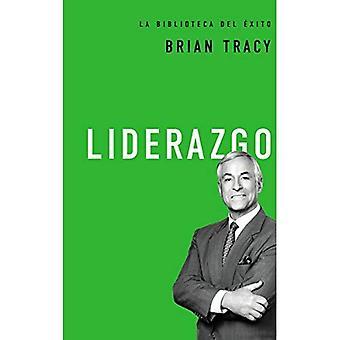 Liderazgo (Brian Tracy Success Library)