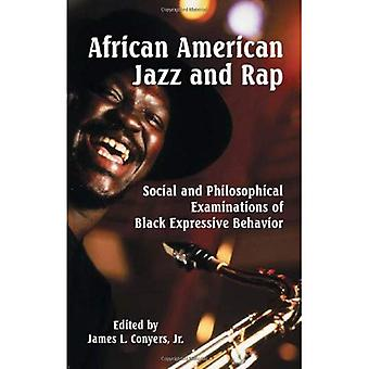 African American Jazz and Rap: Social and Philosophical Examinations of Black Expressive Behavior