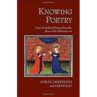 Knowing Poetry: Verse in Medieval France from the Rose to the Rh'toriqueurs