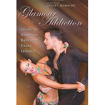 Glamour Addiction: Inside the American Ballroom Dance Industry