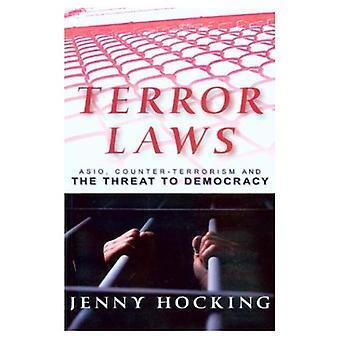 Terror wetten: Asio, contraterrorisme en de bedreiging voor de democratie