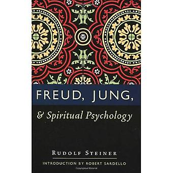 Freud, Jung and Spiritual Psychology: 5 Lectures, Nov. 1917; Feb. 1912; July 1921