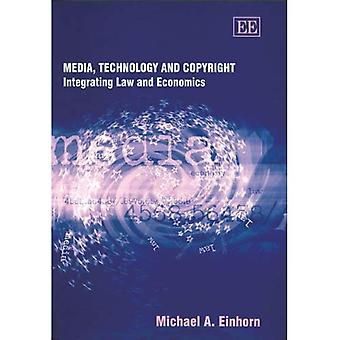 Media, Technology And Copyright Integrating Law And Economics