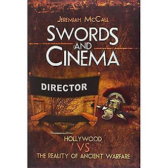 Schwerter und Kino: Hollywood Vs Realität der antiken Kriegsführung