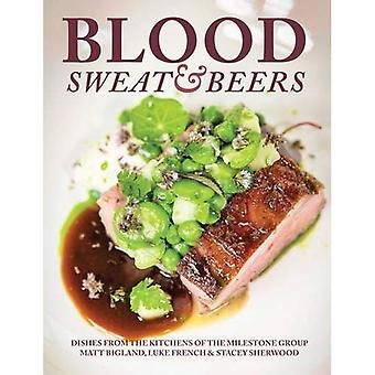 Blood, Sweat & Beers: Dishes from the Kitchens of the Milestone Group