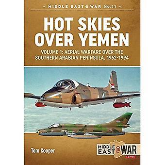Hot Skies Over Yemen: Aerial Warfare Over the Southern Arabian Peninsula, 1962-1994 Volume 1 - Middle East@War (Paperback)