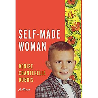 Self-Made Woman: A Memoir (Living Out: Gay and Lesbian Autobiog)