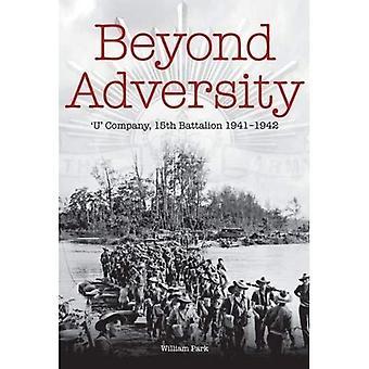 Beyond Adversity: 'U' Company, 15th Battalion, 1941-1942