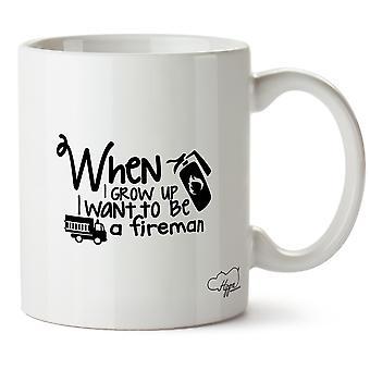 Hippowarehouse When I Grow Up I Want To Be A Fireman Printed Mug Cup Ceramic 10oz