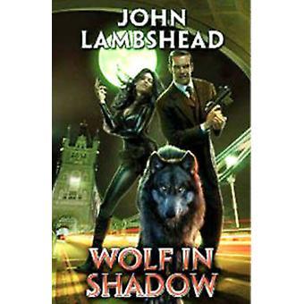 Wolf in Shadow by John Lambshead - 9781451639100 Book