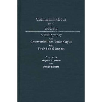 Kommunikation und Gesellschaft A Bibliographie zu Informations-und Kommunikationstechnologien und ihre sozialen Auswirkungen von Shearer & Benjamin F.