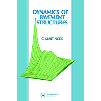 Dynamics of Pavement Structures by Martincek & G.