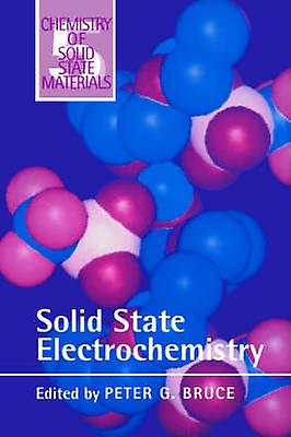 Solid State Electrochemistry by Bruce & Peter G.