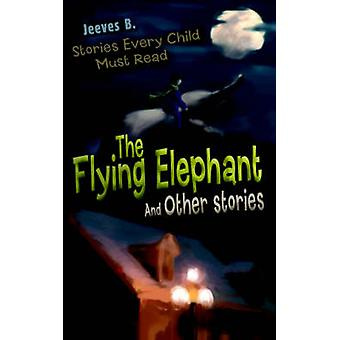 The Flying Elephant And Other stories by B. & Jeeves