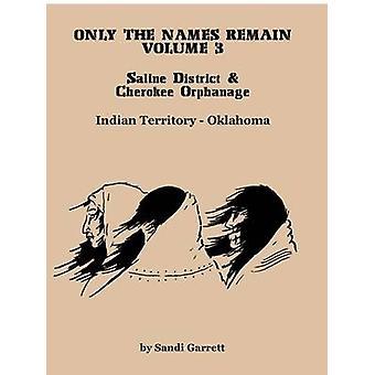 Seuls les noms restent Volume 3 solution salée District Cherokee orphelinat par Garrett & Sandi