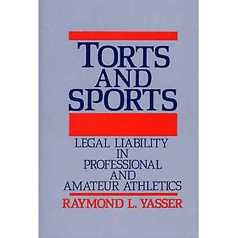 Erstatningsret og Sports juridiske ansvar i professionelle og amatør atletik af Yasser & Raymond L.
