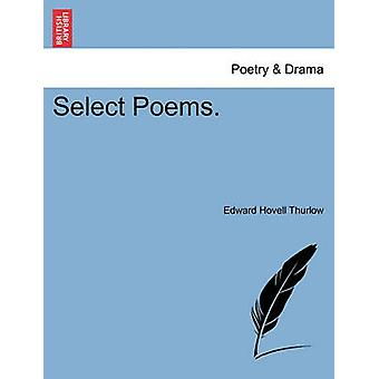 Select Poems. by Thurlow & Edward Hovell