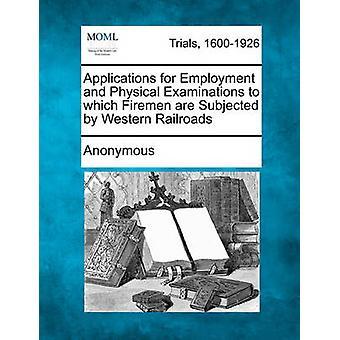 Anwendungen für Beschäftigung und körperliche Untersuchungen, denen Feuerwehrleute durch Western Eisenbahnen von Anonymous ausgesetzt sind