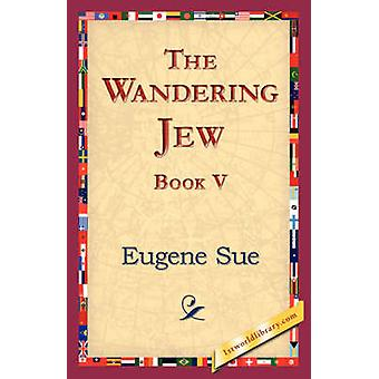 The Wandering Jew Book V by Sue & Eugene