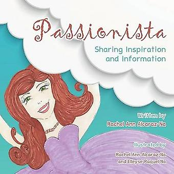 Passionista Sharing Inspiration and Information by AlcarazNa & Rachel Ann