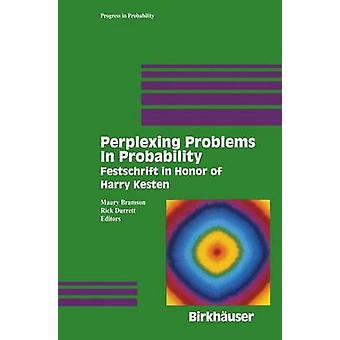 Perplexing Problems in Probability  Festschrift in Honor of Harry Kesten by Bramson & Maury