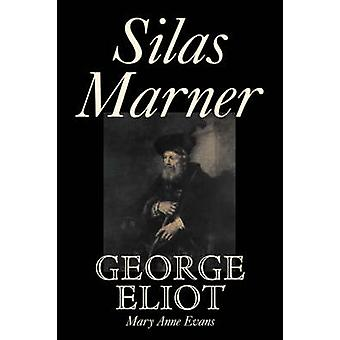 Silas Marner by George Eliot Fiction Classics by Eliot & George