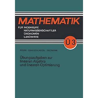 bungsaufgaben zur linearen Algebra und linearen Optimierung by Pforr & ErnstAdam