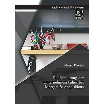 Die Bedeutung der Unternehmenskultur bei Mergers  Acquisitions by Dheini & Mona