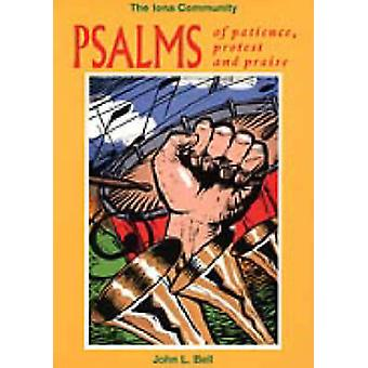 Psalms of Patience - Protest and Praise by Wild Goose Worship Group -