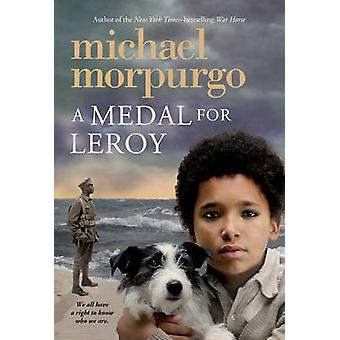 A Medal for Leroy by Michael Morpurgo - 9781250056894 Book