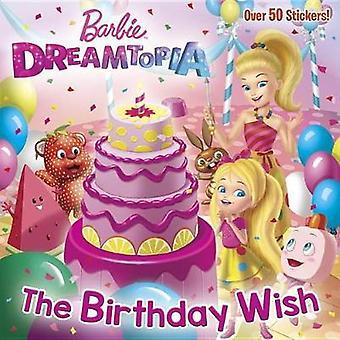 The Birthday Wish (Barbie Dreamtopia) by Random House - 9781524716462