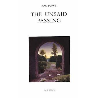 Unsaid Passing by B.W. Powe - 9781550712094 Book