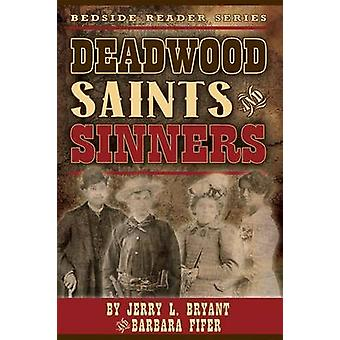 Deadwood Saints and Sinners by Jerry L Bryant - Barbara Fifer - 97815
