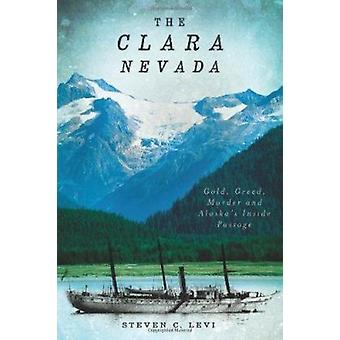 The Clara Nevada - Gold - Greed - Murder and Alaska's Inside Passage b