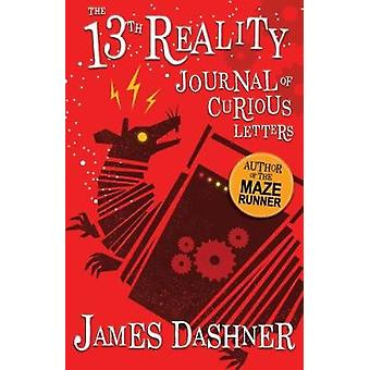 The Journal of Curious Letters - 13th Reality by James Dashner - 97817