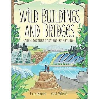 Wild Buildings And Bridges - Architecture Inspired by Nature by Wild B
