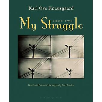 My Struggle - Book Two - A Man in Love by Karl Knausgaard - Don Bartlet