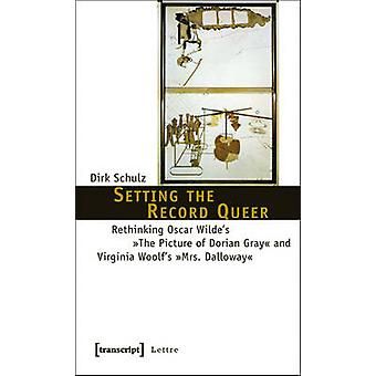 Setting the Record Queer - Rethinking Oscar Wilde's  -the Picture of Do