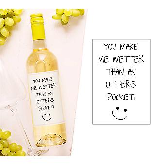 You Make Me Wetter Than An Otters Pocket Wine Bottle Label