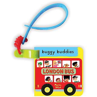 My First London Bus Buggy Buddy (Buggy Buddies) (Board book) by Billet Marion